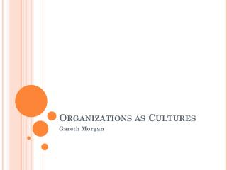 Organizations as Cultures