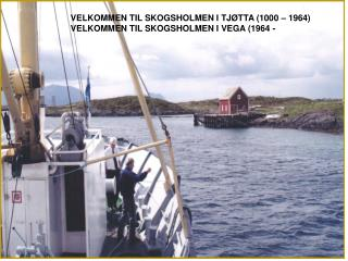 VELKOMMEN TIL SKOGSHOLMEN I TJØTTA 1000-1964