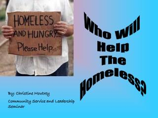 Who Will  Help The Homeless?
