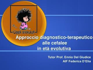 Approccio diagnostico-terapeutico  alle cefalee  in età evolutiva