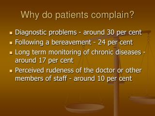 Why do patients complain?