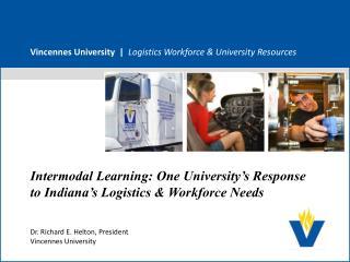 Vincennes University  |   Logistics Workforce & University Resources
