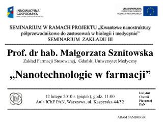 12 lutego 2010 r. (piątek), godz. 11 :00 Aula IChF PAN, Warszawa, ul. Kasprzaka 44/52