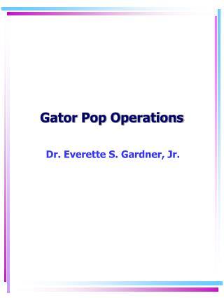 Gator Pop Operations