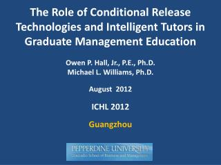 Owen P. Hall, Jr., P.E., Ph.D. Michael L. Williams, Ph.D. August  2012 ICHL 2012 Guangzhou