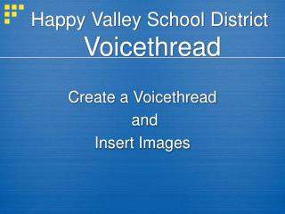 Happy Valley School District Voicethread