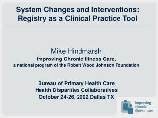 System Changes and Interventions: Registry as a Clinical Practice Tool