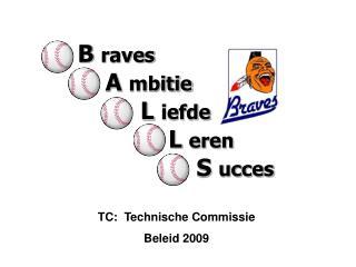 TC:  Technische Commissie  Beleid 2009