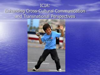 ICIA:  Enhancing Cross-Cultural Communication and Transnational Perspectives