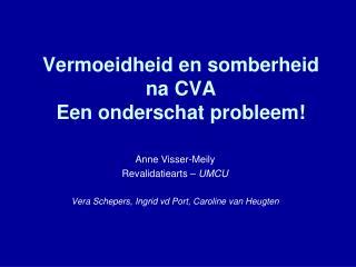 Vermoeidheid en somberheid na CVA Een onderschat probleem