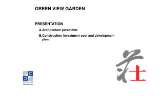 GREEN VIEW GARDEN PRESENTATION Architecture parameter.