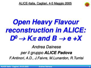 Open Heavy Flavour reconstruction in ALICE: D 0  ? K p and B  ?  e +X