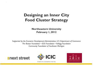 Designing an Inner City Food Cluster Strategy Northeastern University February 1, 2012