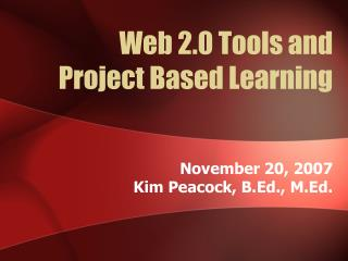 Web 2.0 Tools and  Project Based Learning