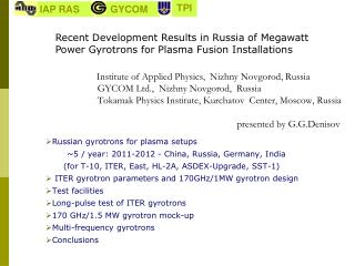Russian  gyrotrons  for plasma setups  ~5  / year:  2011-2012 - China , Russia,  Germany, India