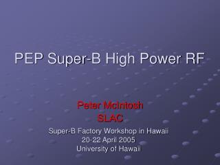 PEP Super-B High Power RF