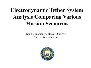 Electrodynamic Tether System Analysis Comparing Various Mission Scenarios