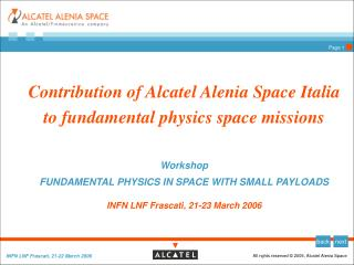 Contribution of Alcatel Alenia Space Italia to fundamental physics space missions Workshop
