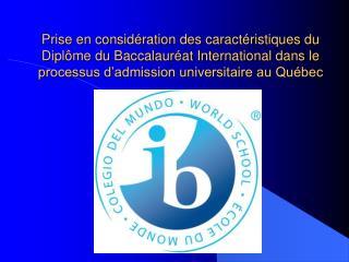 Prise en consid ration des caract ristiques du Dipl me du Baccalaur at International dans le processus d admission unive