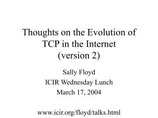 Thoughts on the Evolution of TCP in the Internet (version 2)