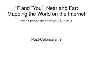 Post- Colonialism ?
