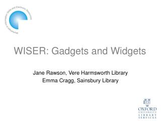 WISER: Gadgets and Widgets