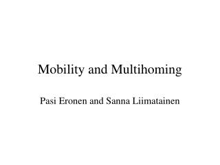 Mobility and Multihoming