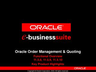 Oracle Order Management & Quoting Functional Overview 11.5.8, 11.5.9, 11.5.10