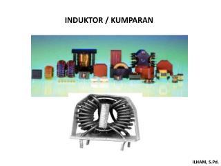 INDUKTOR / KUMPARAN