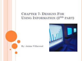 Chapter 7- Designs For Using Information (2 nd  part)