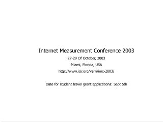 Internet Measurement Conference 2003 27-29 Of October, 2003 Miami, Florida, USA