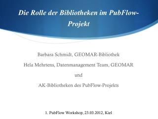Die Rolle der Bibliotheken im  PubFlow -Projekt
