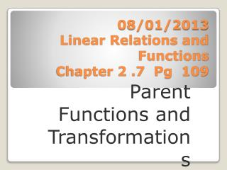 08/01/2013 Linear Relations and Functions Chapter 2 .7  Pg  109