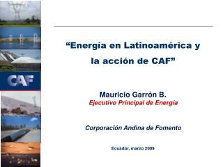 Energ a en Latinoam rica y  la acci n de CAF