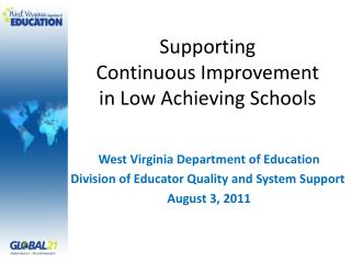 Supporting  Continuous Improvement  in Low Achieving Schools