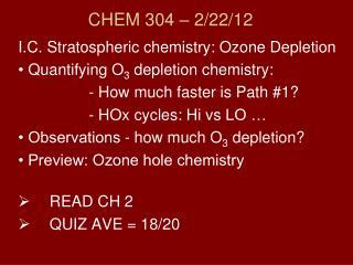 CHEM 304 – 2/ 22 /12