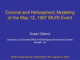 Coronal and Heliospheric Modeling of the May 12, 1997 MURI Event