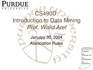 CS490D: Introduction to Data Mining Prof. Walid Aref