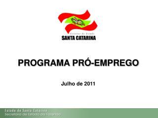 PROGRAMA PRÓ-EMPREGO Julho de 2011