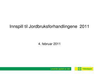 Innspill til Jordbruksforhandlingene  2011