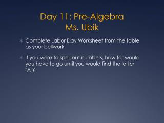 Day 11: Pre-Algebra Ms. Ubik