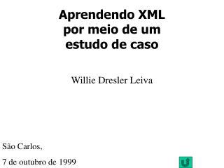 Aprendendo XML por meio de um estudo de caso