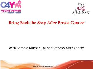 Bring Back the Sexy After Breast Cancer