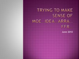 Trying to make sense of MOE…IDEA…ARRA…FFR…