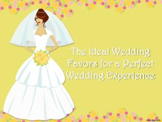 The Ideal Wedding Favors for a Perfect Wedding Experience