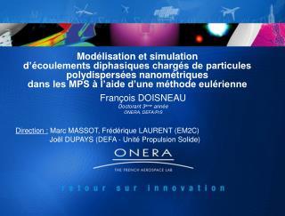 François DOISNEAU Doctorant 3 ème  année ONERA, DEFA/PrS