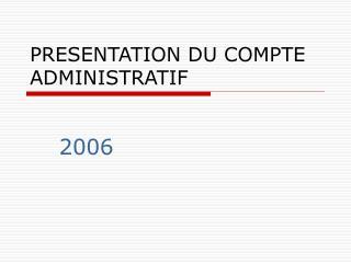 PRESENTATION DU COMPTE ADMINISTRATIF