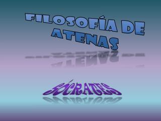 FILOSOFÍA DE ATENAS