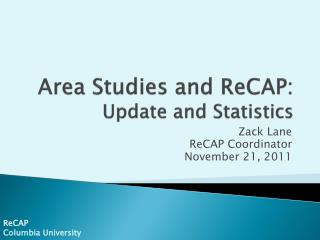 Area Studies and  ReCAP : Update and Statistics