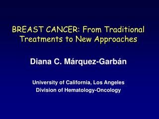 BREAST CANCER: From Traditional Treatments to New Approaches